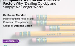 "Compliance as a Business Success Factor: Why ""Dealing Quickly and Simply"" No Longer Works"